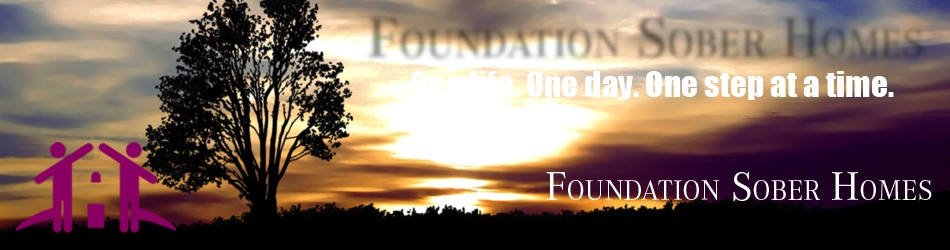 Foundation Sober Homes | One life. One day. One step at a time.